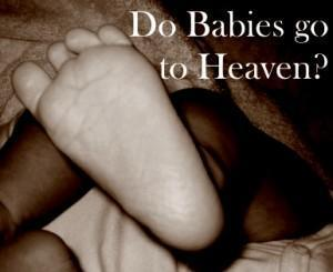 1614332826_Do_Babies_go_to_Heaven_300x245_xlarge