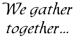 we-gather-together