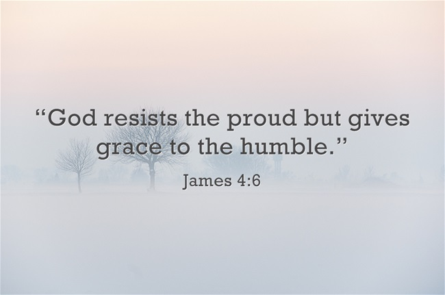 Image result for god resists the proud but gives grace to the humble