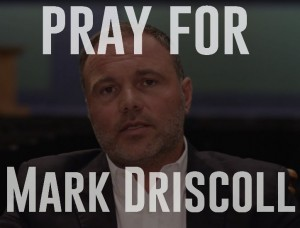 pray-for-mark-driscoll-300x228