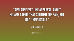 quote-Anita-Baker-applause-felt-like-approval-and-it-became-94311