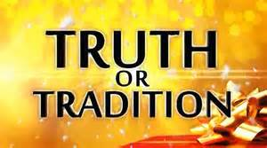 truth or tradition